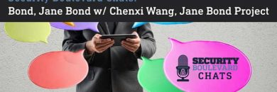 Security Boulevard Chats: Bond, Jane Bond w/ Chenxi Wang, Jane Bond Project