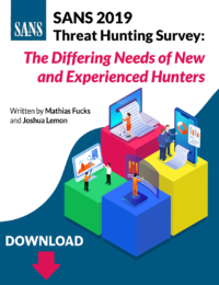 SANS 2019 Threat Hunting Survey: The Differing Needs of New and Experienced Hunters