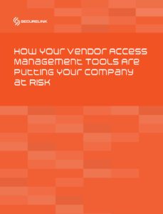 How Your Vendor Access Management Tools Are Putting Your Company at Risk