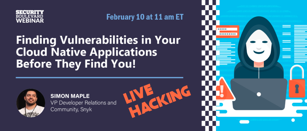 Finding Vulnerabilities in Your Cloud Native Applications Before They Find You!