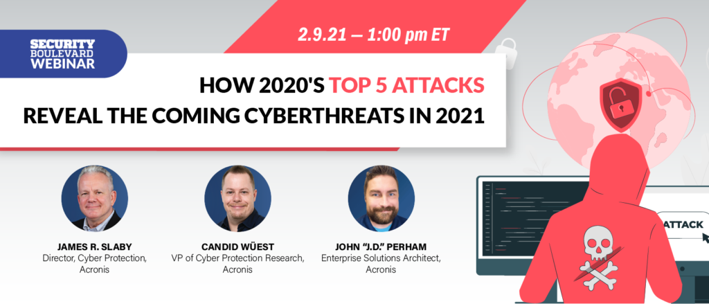 How 2020's Top 5 Attacks Reveal the Coming Cyberthreats in 2021