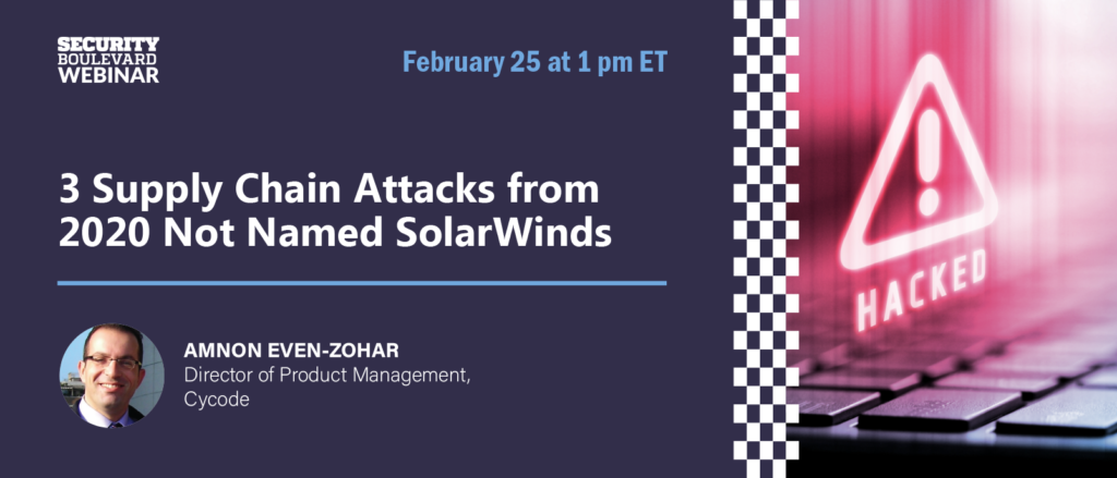 3 Supply Chain Attacks from 2020 Not Named SolarWinds
