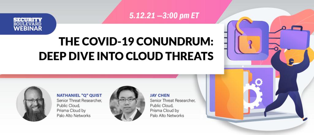 The COVID-19 Conundrum: Deep Dive into Cloud Threats