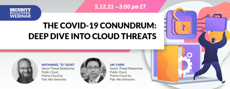 The COVID-19 Conundrum: Deep Dive into Cloud Threats
