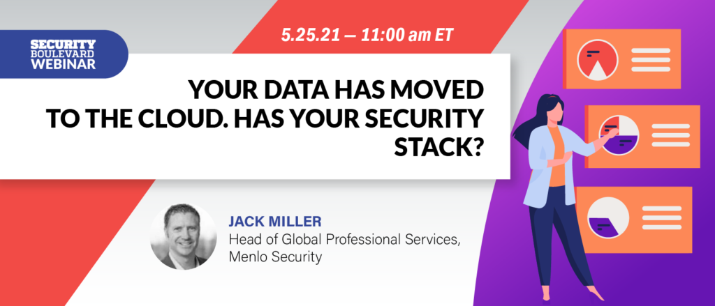 Your Data Has Moved to the Cloud. Has Your Security Stack?