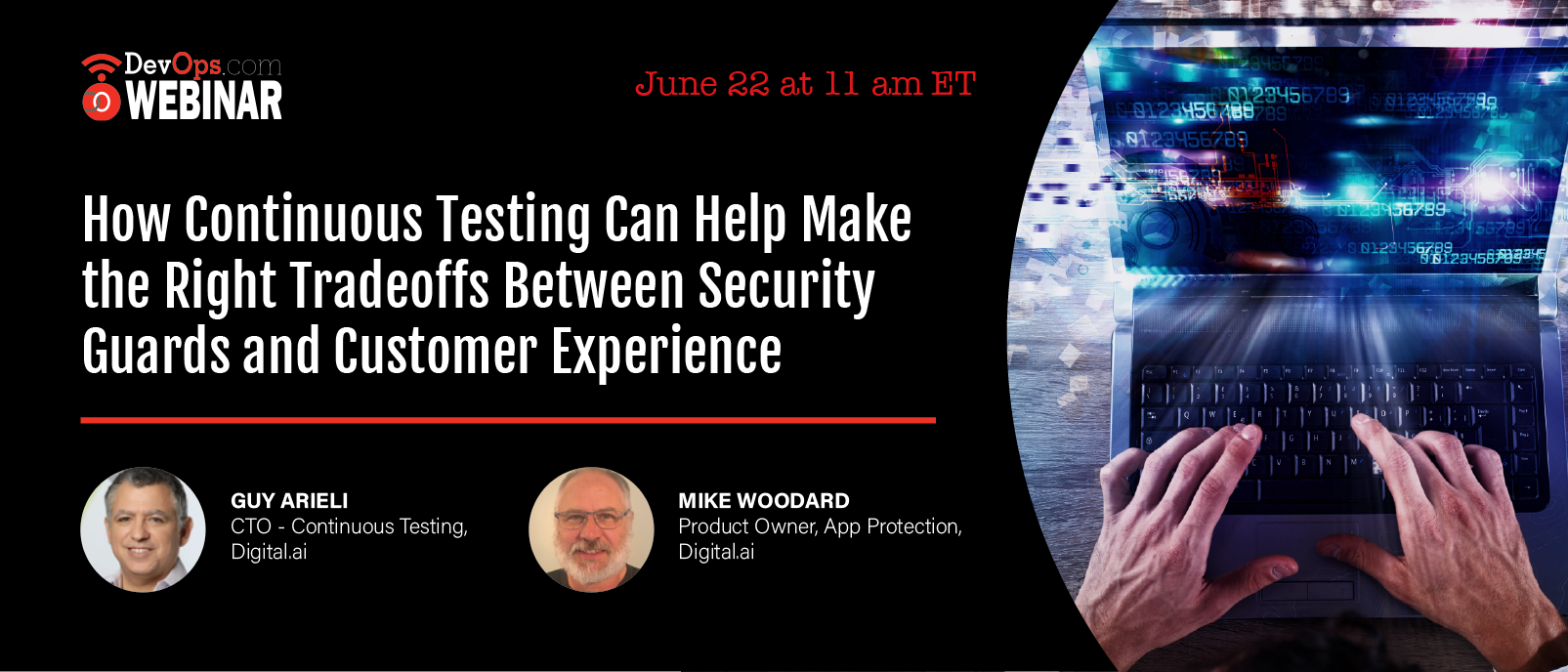 How Continuous Testing Can Help Make the Right Tradeoffs Between Security Guards and Customer Experience