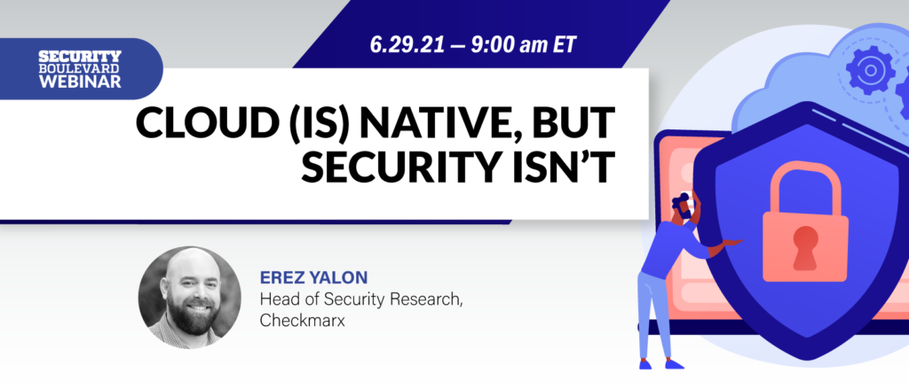 Cloud (Is) Native, but Security Isn't