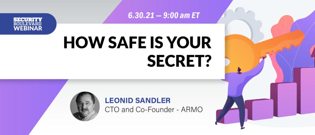 How Safe Is Your Secret?