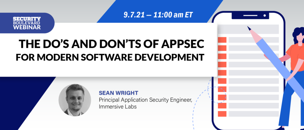 The Do's and Don'ts of AppSec for Modern Software Development