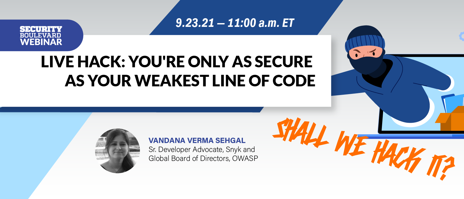 Live Hack: You're Only as Secure as Your Weakest Line of Code