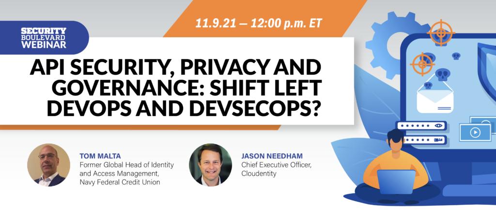 API Security, Privacy and Governance: Shift Left DevOps and DevSecOps?